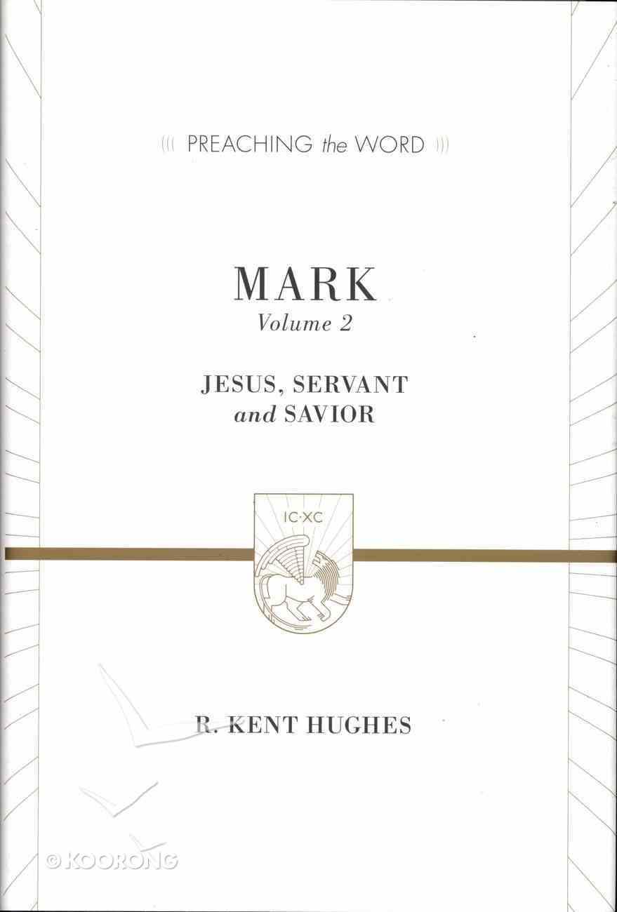 Mark - Jesus, Servant and Saviour (Preaching The Word Series) Hardback