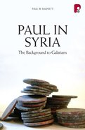 Paul In Syria: The Background To Galatians (Ebook) image