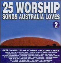 Album Image for 25 Worship Songs Australia Loves (Vol 2) - DISC 1