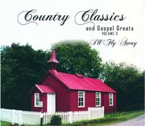 Album Image for Country Classics #03: I'll Fly Away - DISC 1