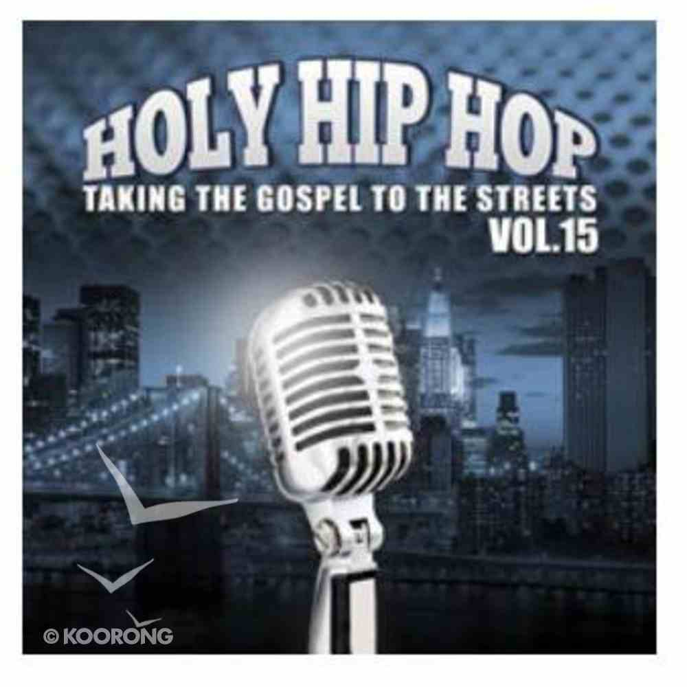 Holy Hip Hop #15: Taking the Gospel to the Streets CD
