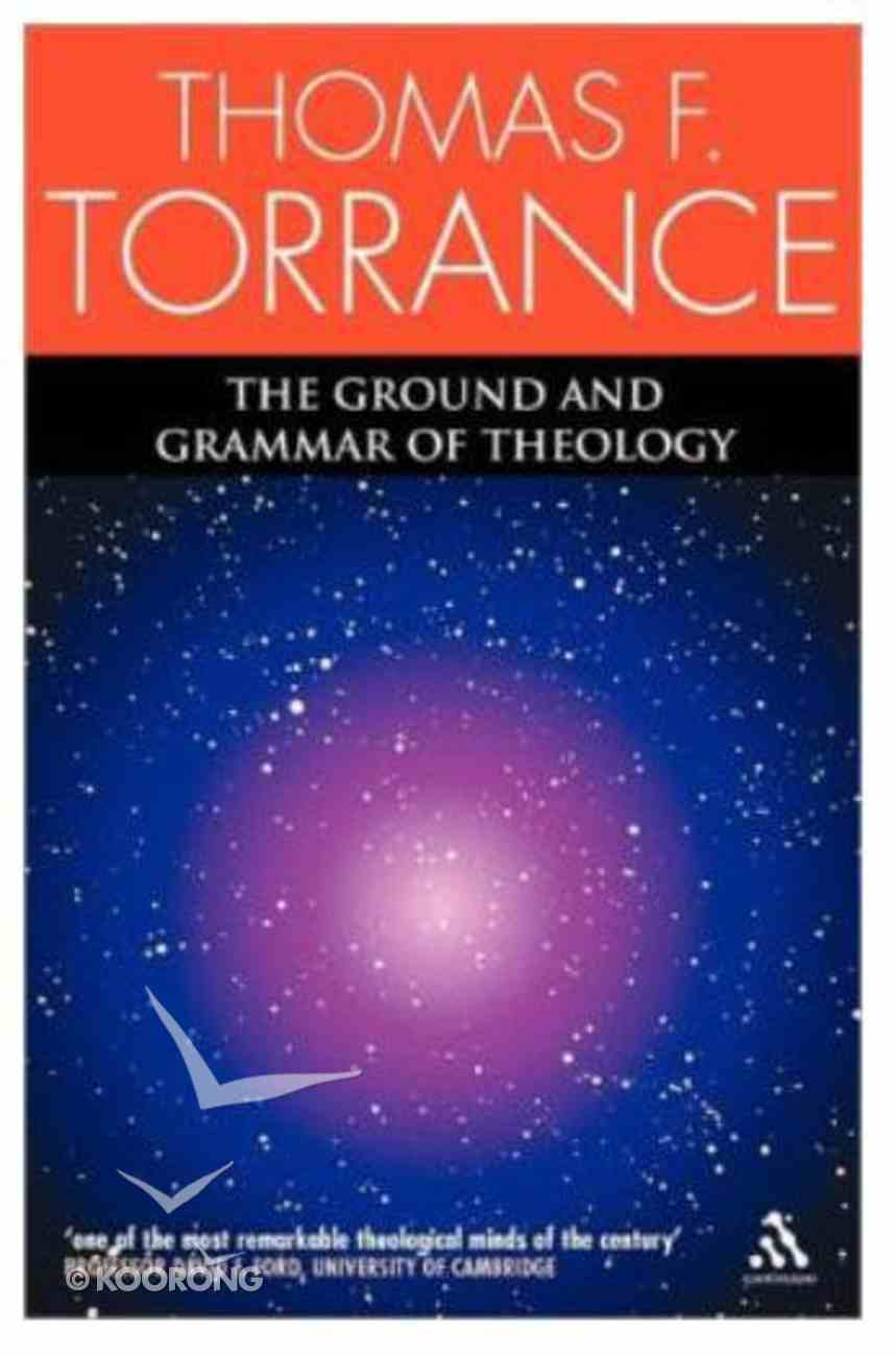 The Ground and Grammar of Theology Paperback