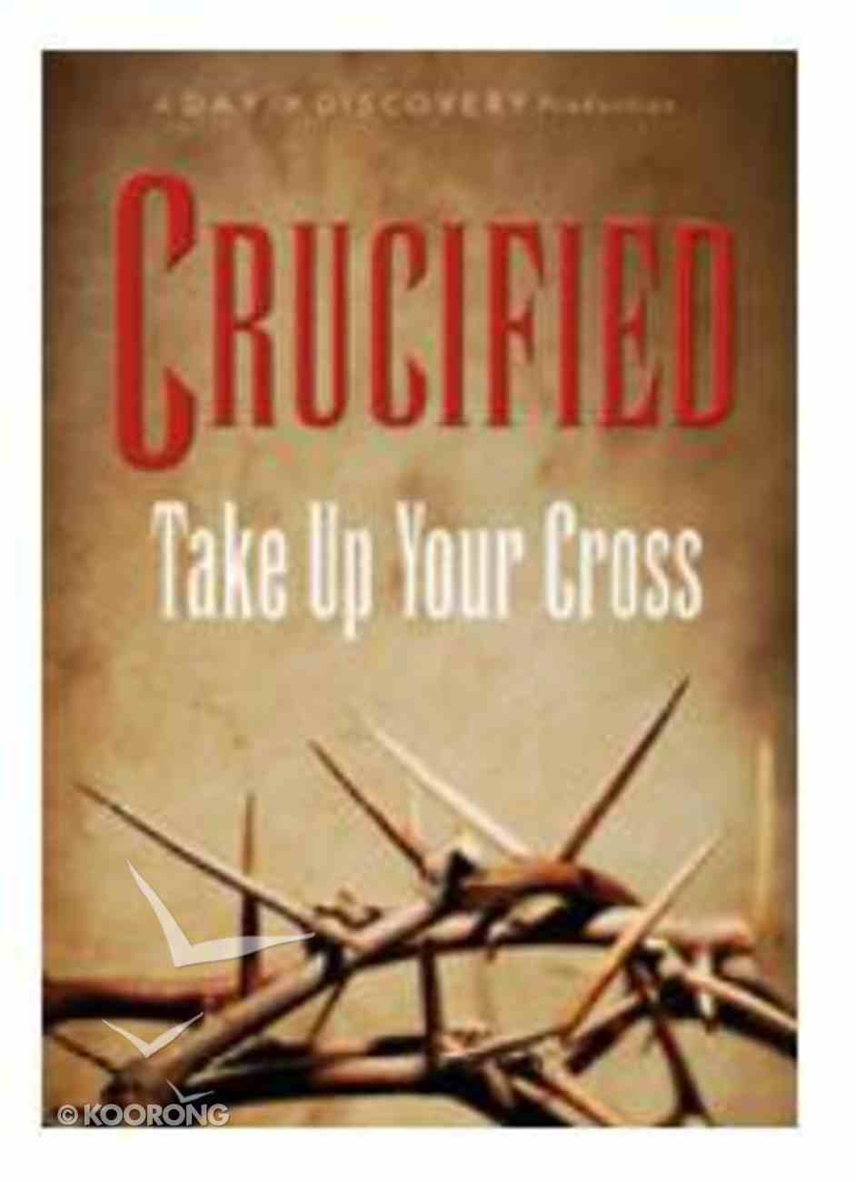 Crucified: Take Up Your Cross DVD