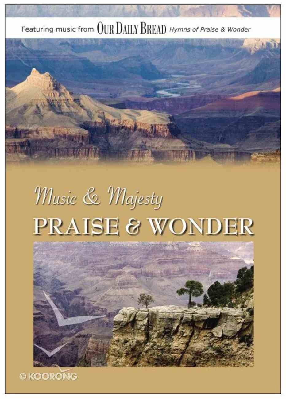Music & Majesty: Praise & Wonder (Our Daily Bread Series) DVD