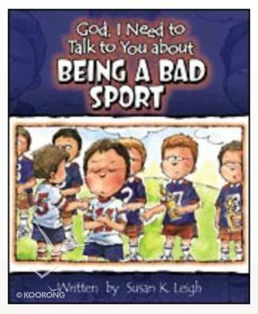 Being a Bad Sport (God, I Need To Talk To You About Series) Paperback
