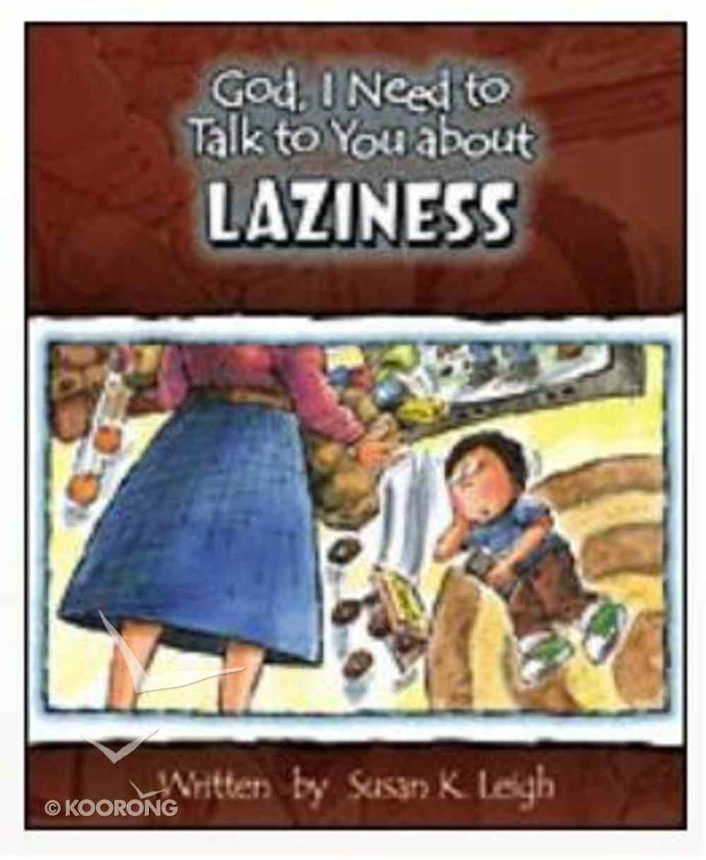 Laziness (God, I Need To Talk To You About Series) Paperback