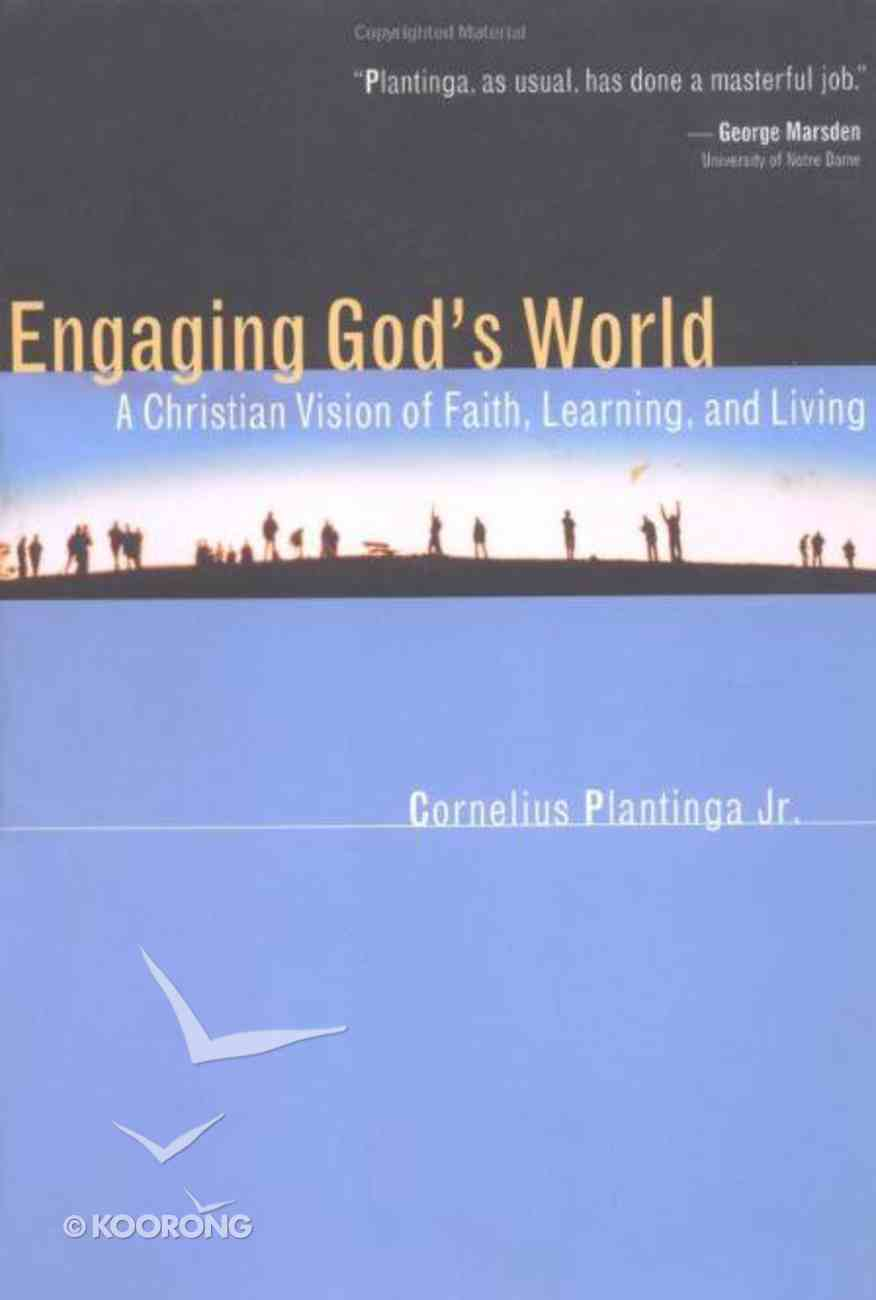 Engaging God's World Paperback