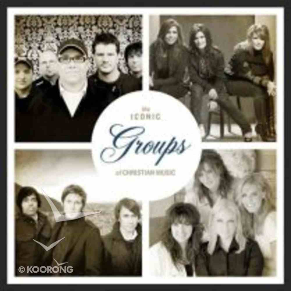 Iconic Groups of Christian Music CD