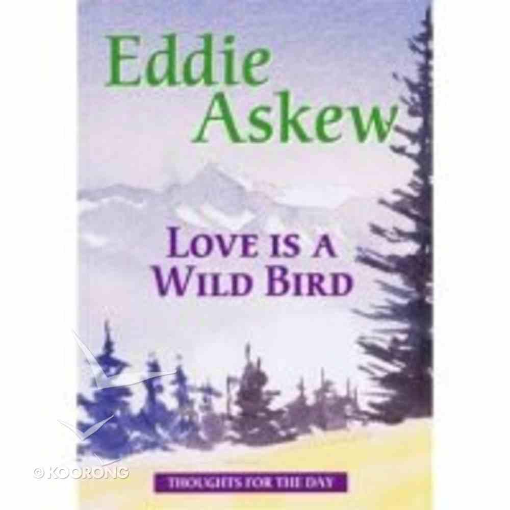 Love is a Wild Bird Paperback