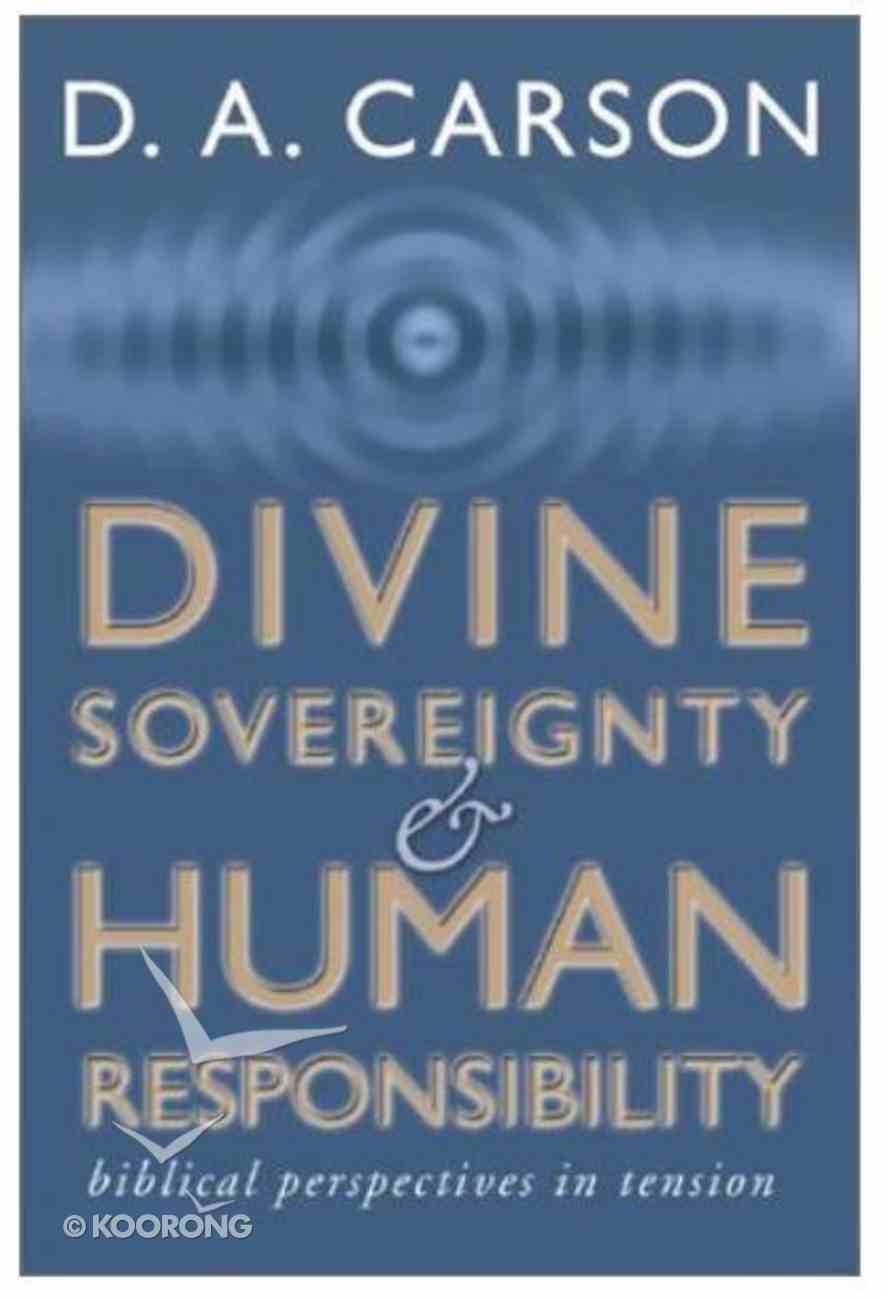 Divine Sovereignty & Human Responsibility Paperback