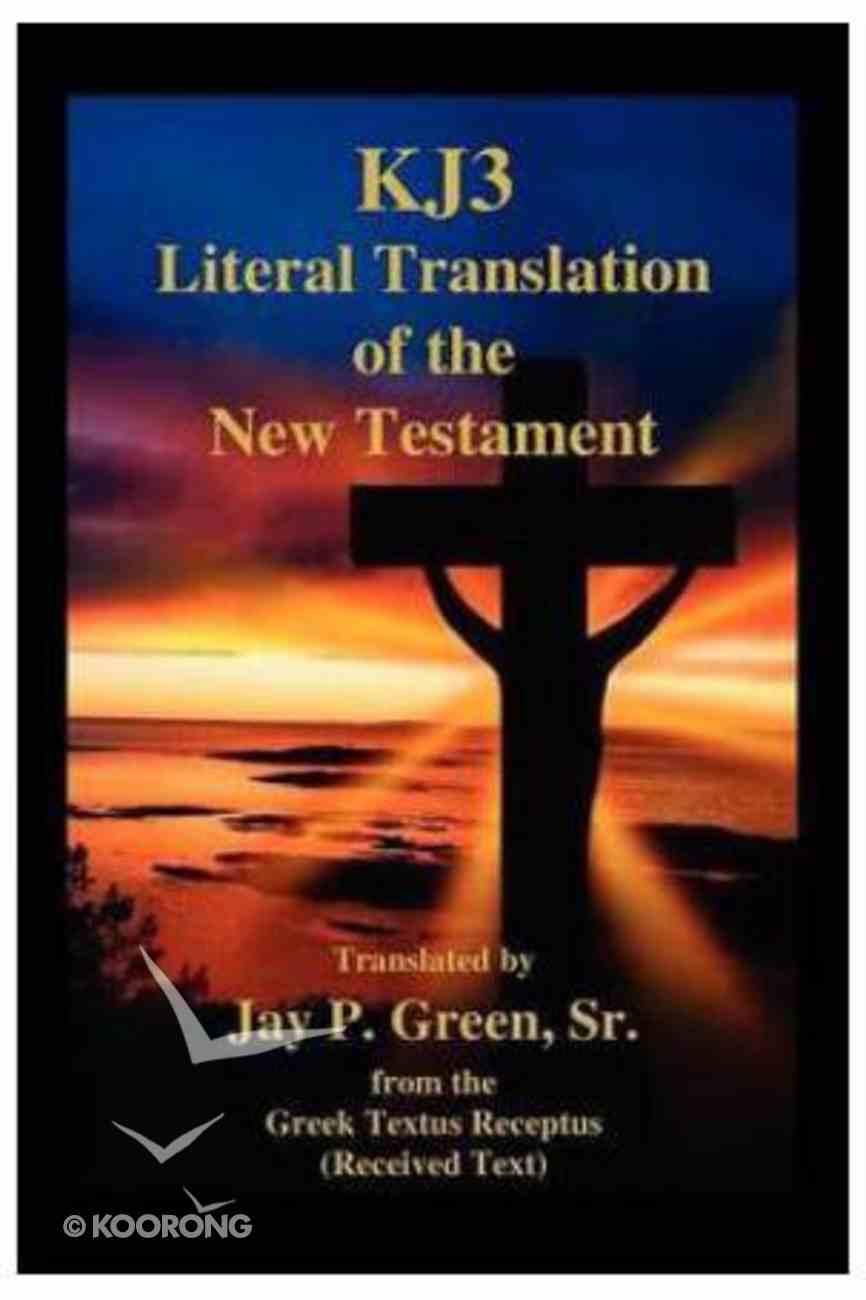 Kj3 Literal Translation of the New Testament (2nd Edition) Paperback