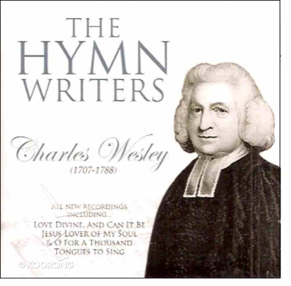 The Hymnwriters: Charles Wesley CD