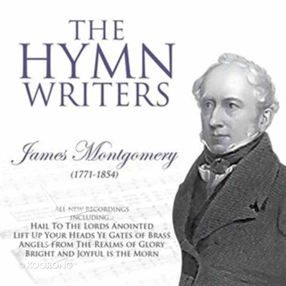 The Hymnwriters: James Montgomery CD