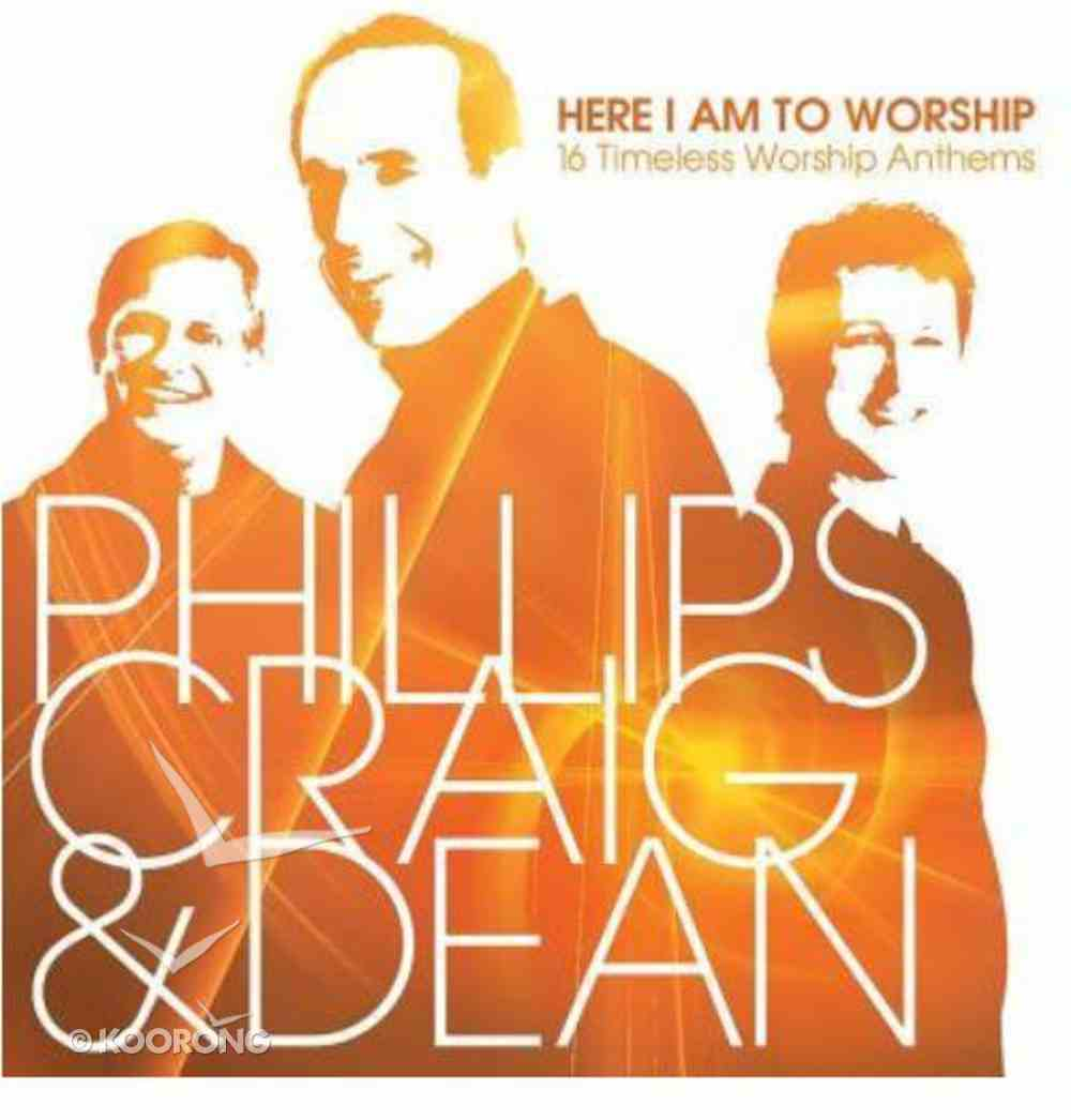 Here I Am to Worship: 16 Timeless Worship Anthems CD