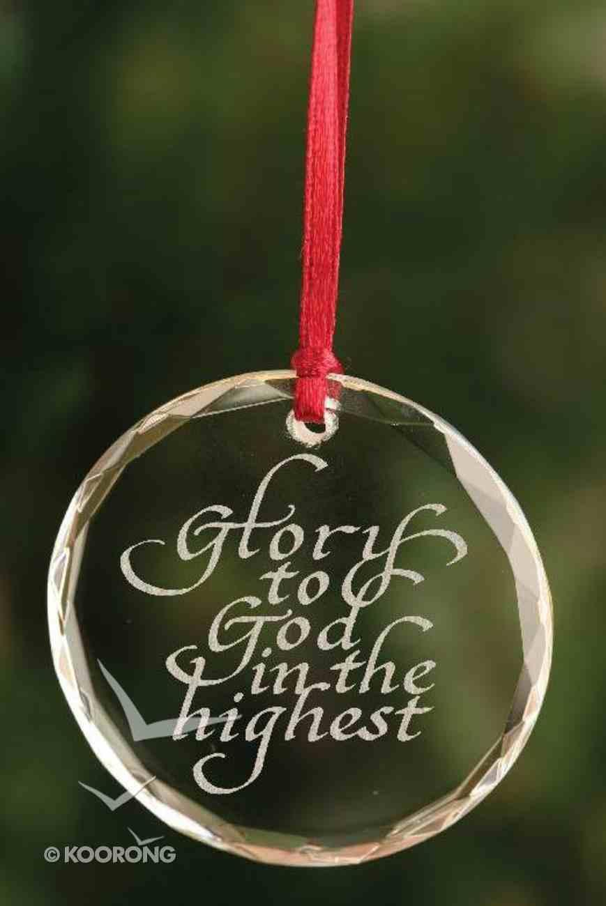 Christmas Crystal Ornament: Glory to God... (Round Shape) Homeware