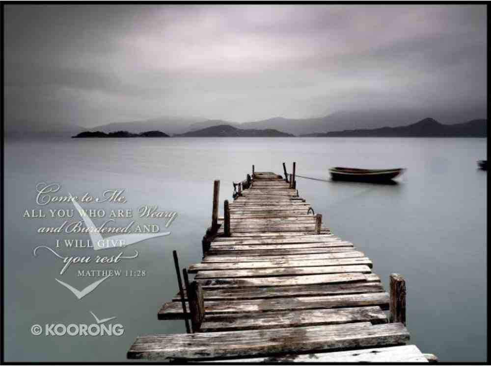 Mounted Print: Desolote Pier; Come to Me, All You Who Are Weary Matthew 11:28, on Mdf Board Plaque