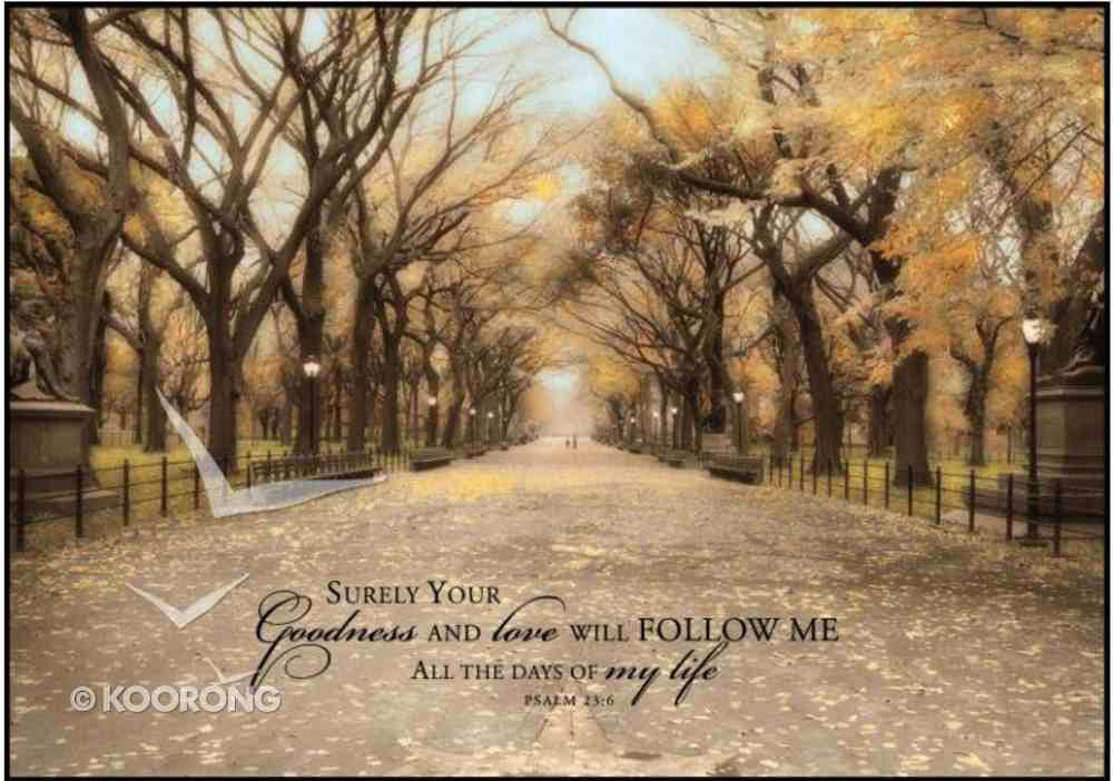 Mounted Print: Central Park; Surely Your Goodness and Love Will Follow Me Psalm 23:8, on Mdf Board Plaque