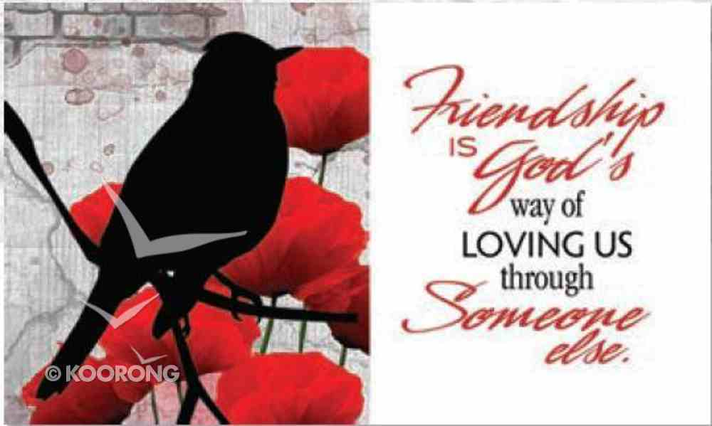 Woodland Windows Plaques: Friendship is God's Way... Plaque
