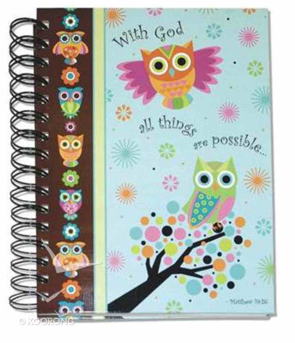 Journal: Owls With God All Things... Matthew 19:26 Spiral