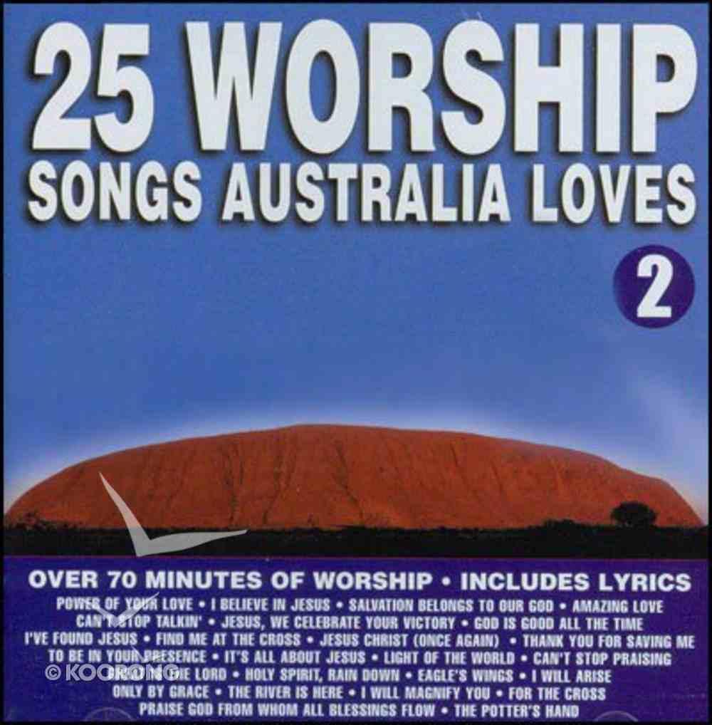 25 Worship Songs Australia Loves (Vol 2) CD