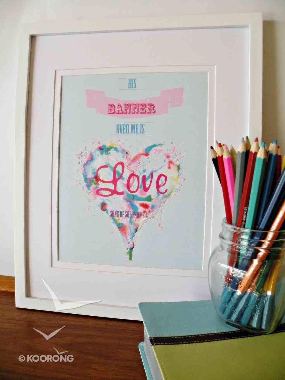 Medium Framed Print: Love Heart - His Banner Over Me is Love Song of Solomon 2:4 Plaque