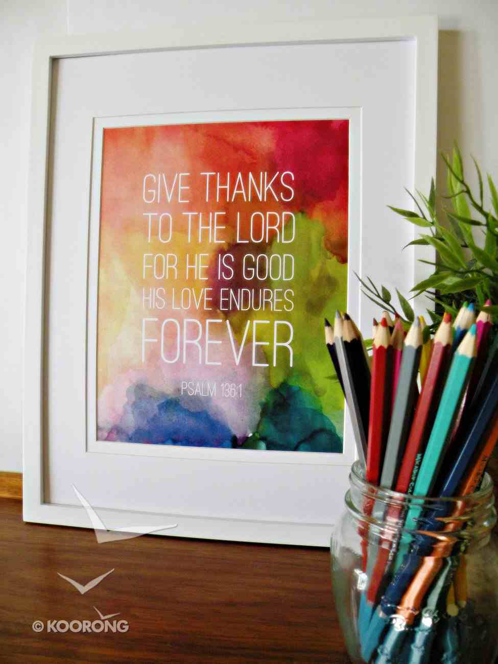 Medium Framed Print: Colourful Background - Give Thanks to the Lord Psalm 136:1 Plaque