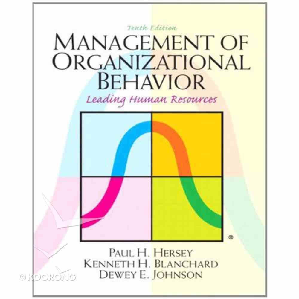 Management of Organizational Behavior (10th Edition) Hardback