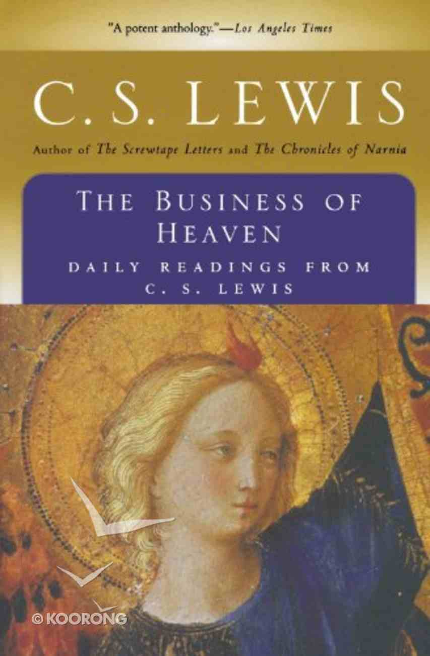 The Business of Heaven: Daily Readings From C. S. Lewis Paperback