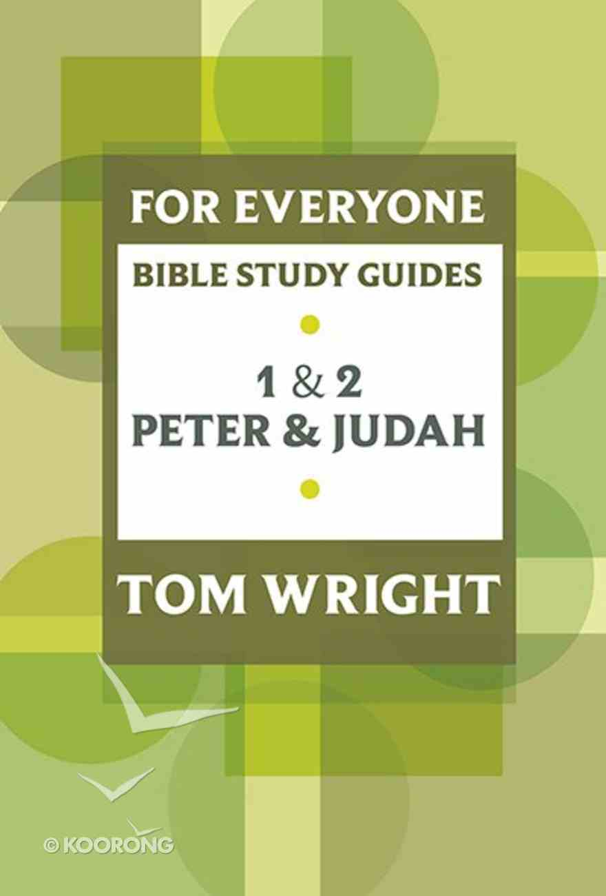 1 & 2 Peter and Jude (N.t Wright For Everyone Bible Study Guide Series) Paperback