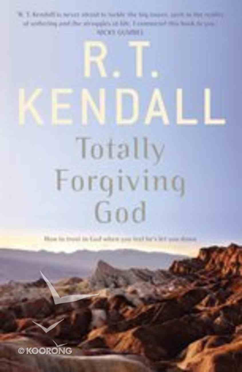 Totally Forgiving God Paperback