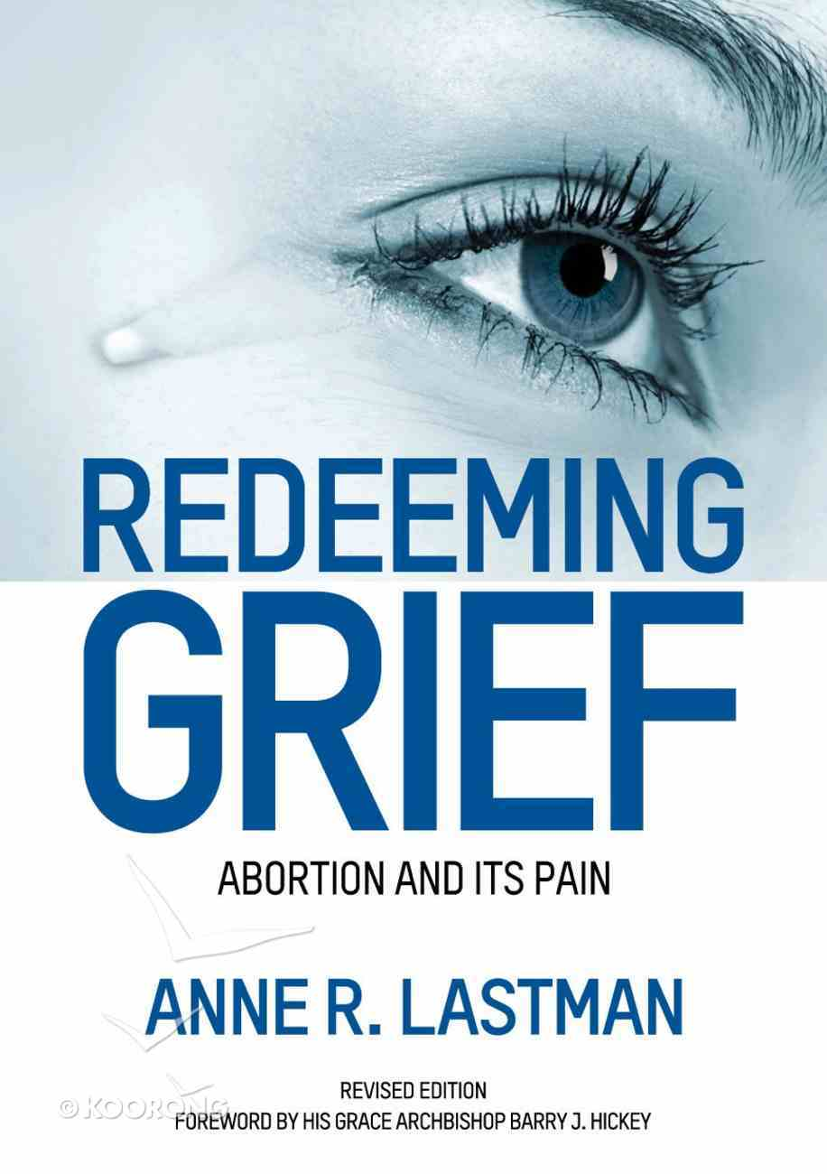 Redeeming Grief: Abortion and Its Pain Paperback