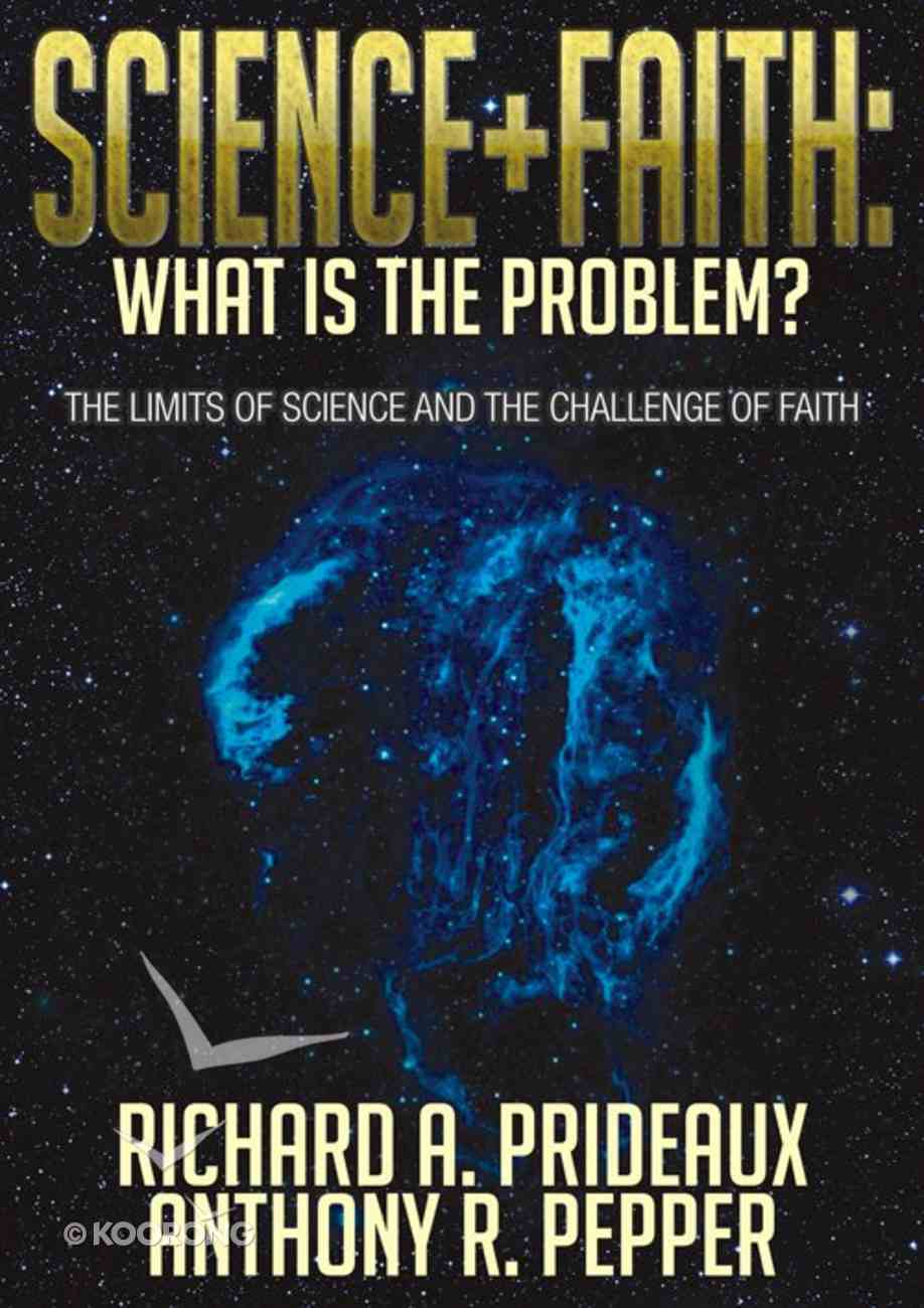 Science and Faith: What is the Problem? Paperback