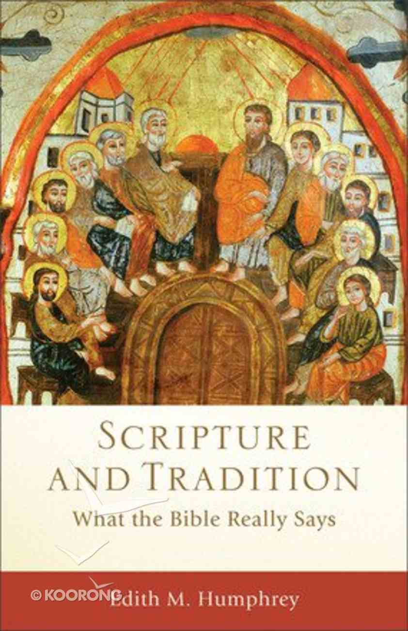 Scripture and Tradition (Acacia Studies In Bible And Theology Series) Paperback