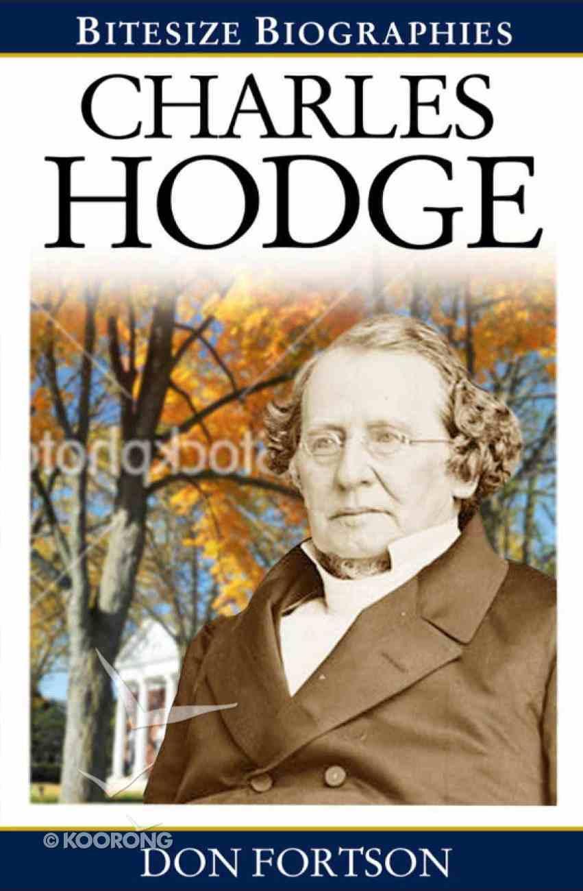 Charles Hodge (Bitesize Biographies Series) Paperback