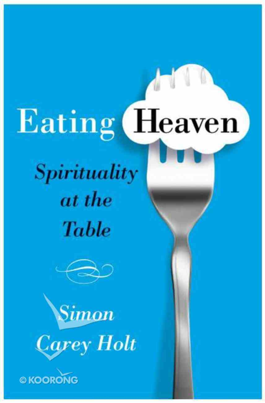 Eating Heaven Paperback