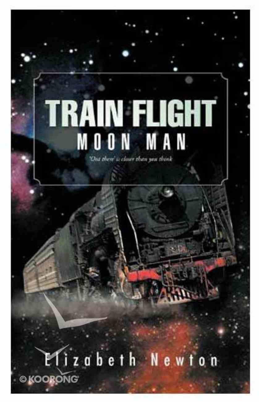 Moon Man (#01 in Train Flight Series) Paperback