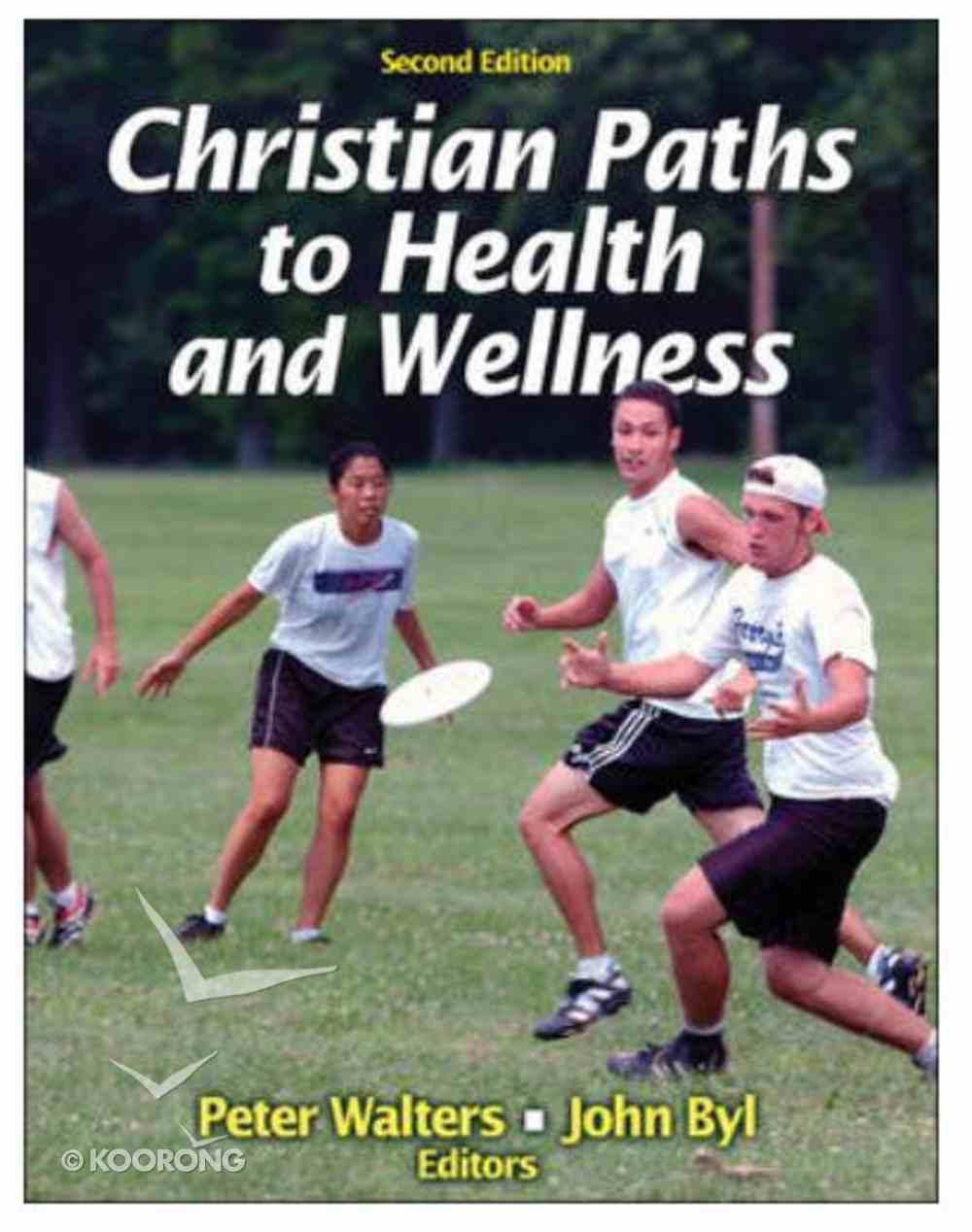 Christian Paths to Health and Wellness (2nd Edition) Paperback