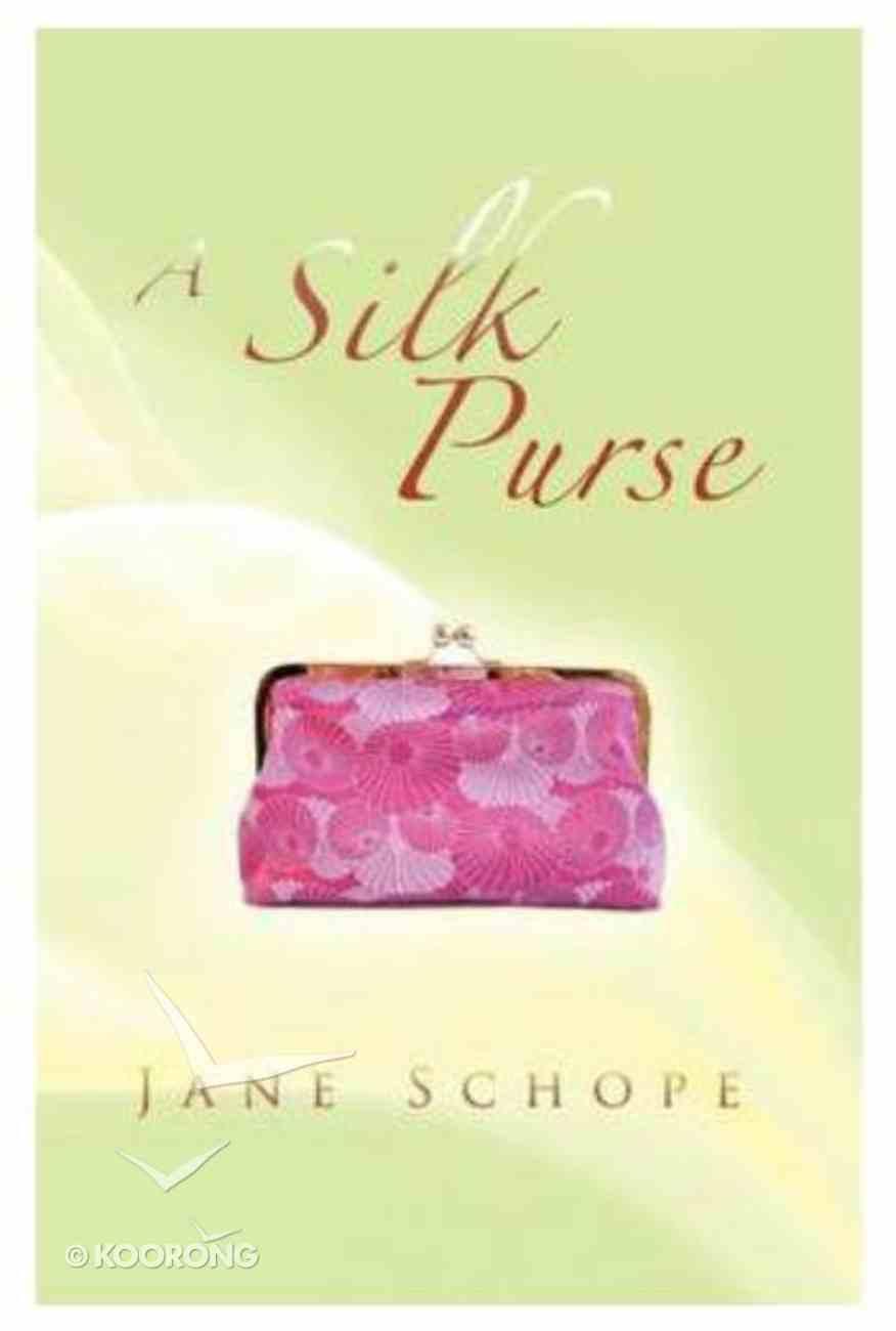 A Silk Purse Paperback