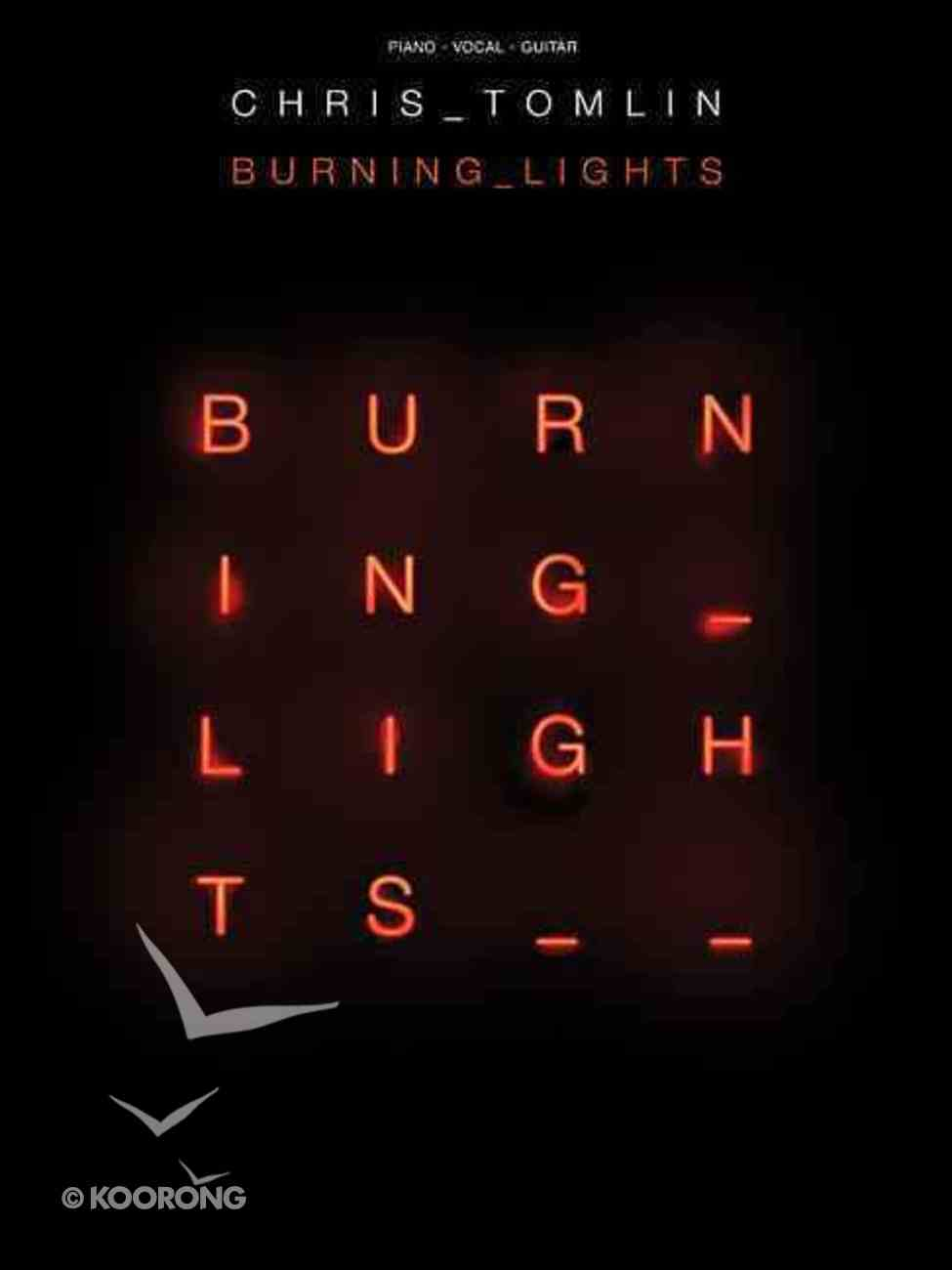 Chris Tomlin - Burning Lights (Music Book) Paperback