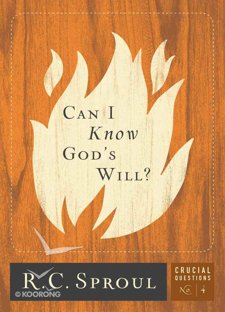 Can I Know God's Will? (#04 in Crucial Questions Series) eBook