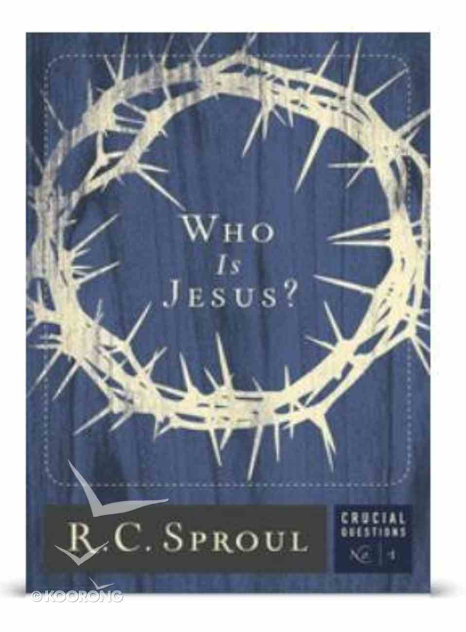 Who is Jesus? (#01 in Crucial Questions Series) eBook