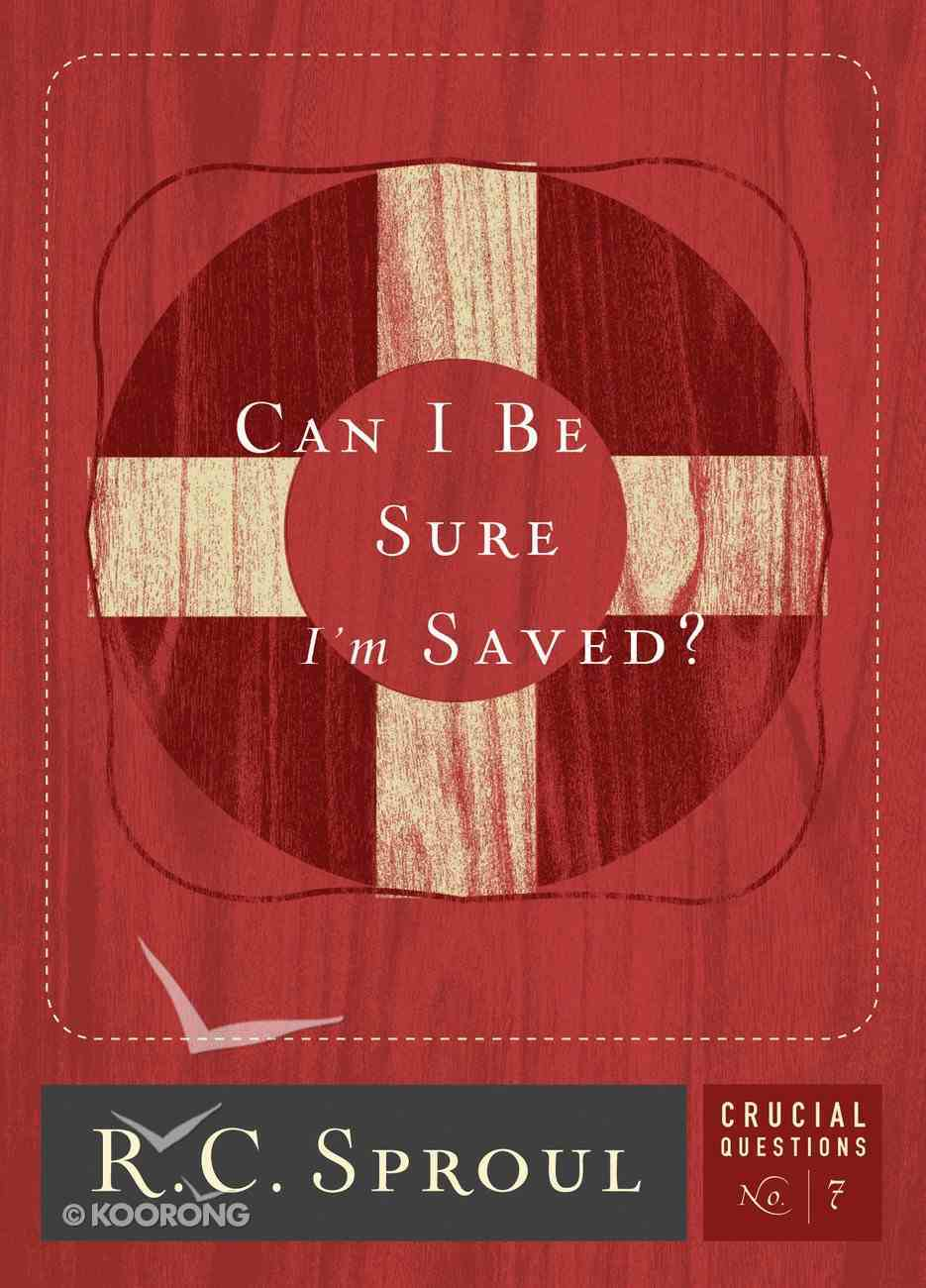 Can I Be Sure I'm Saved? (#07 in Crucial Questions Series) eBook