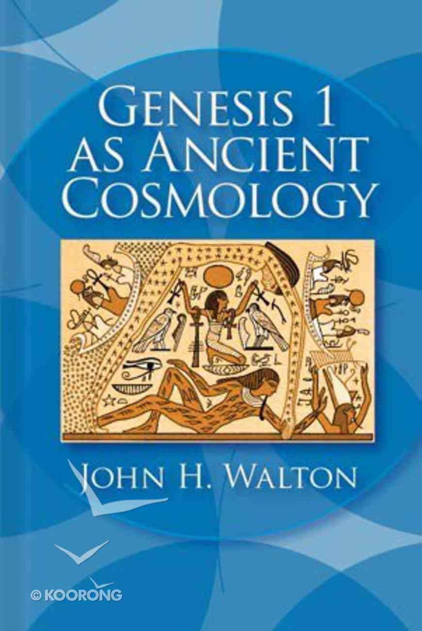 Genesis 1 as Ancient Cosmology Hardback