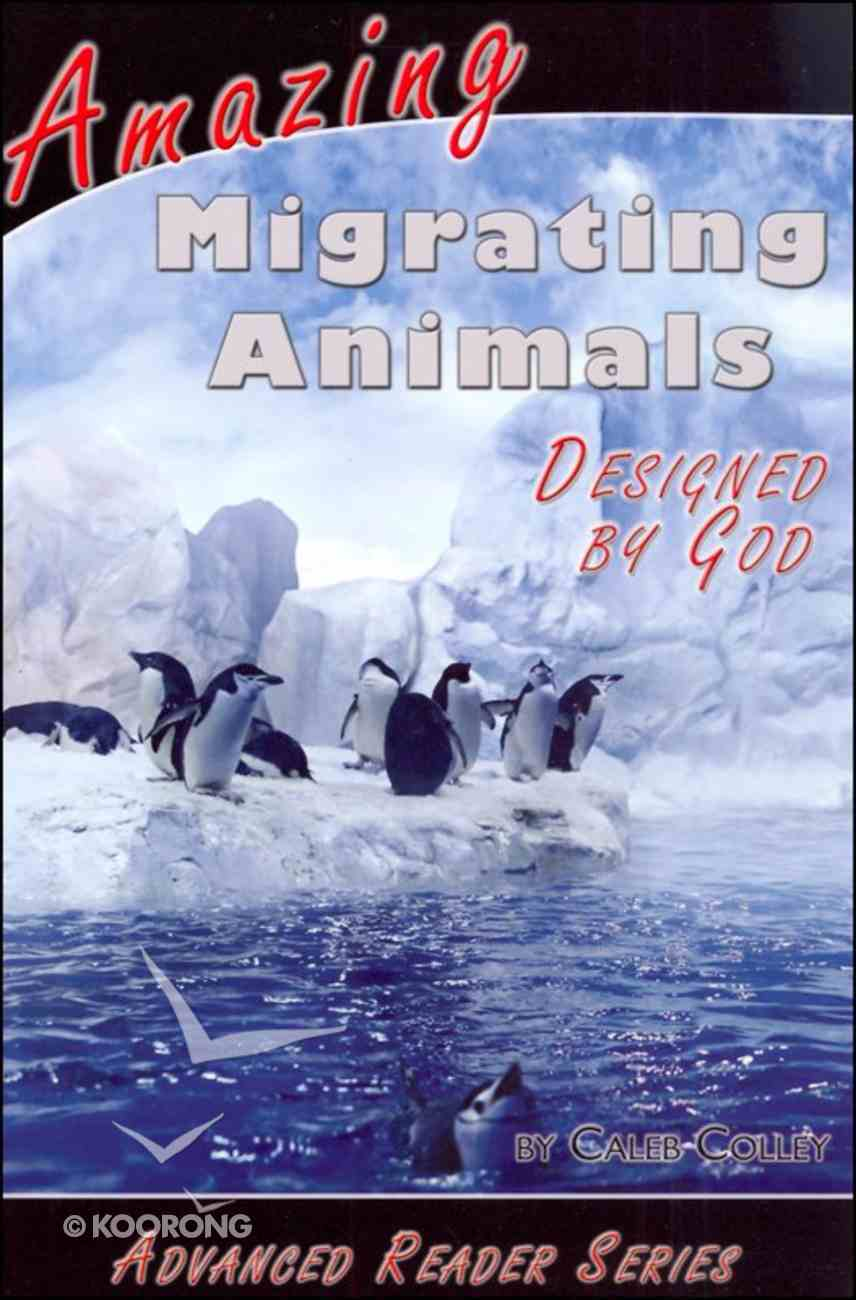 Amazing Migrating Animals Designed By God (A P Reader Series) Paperback