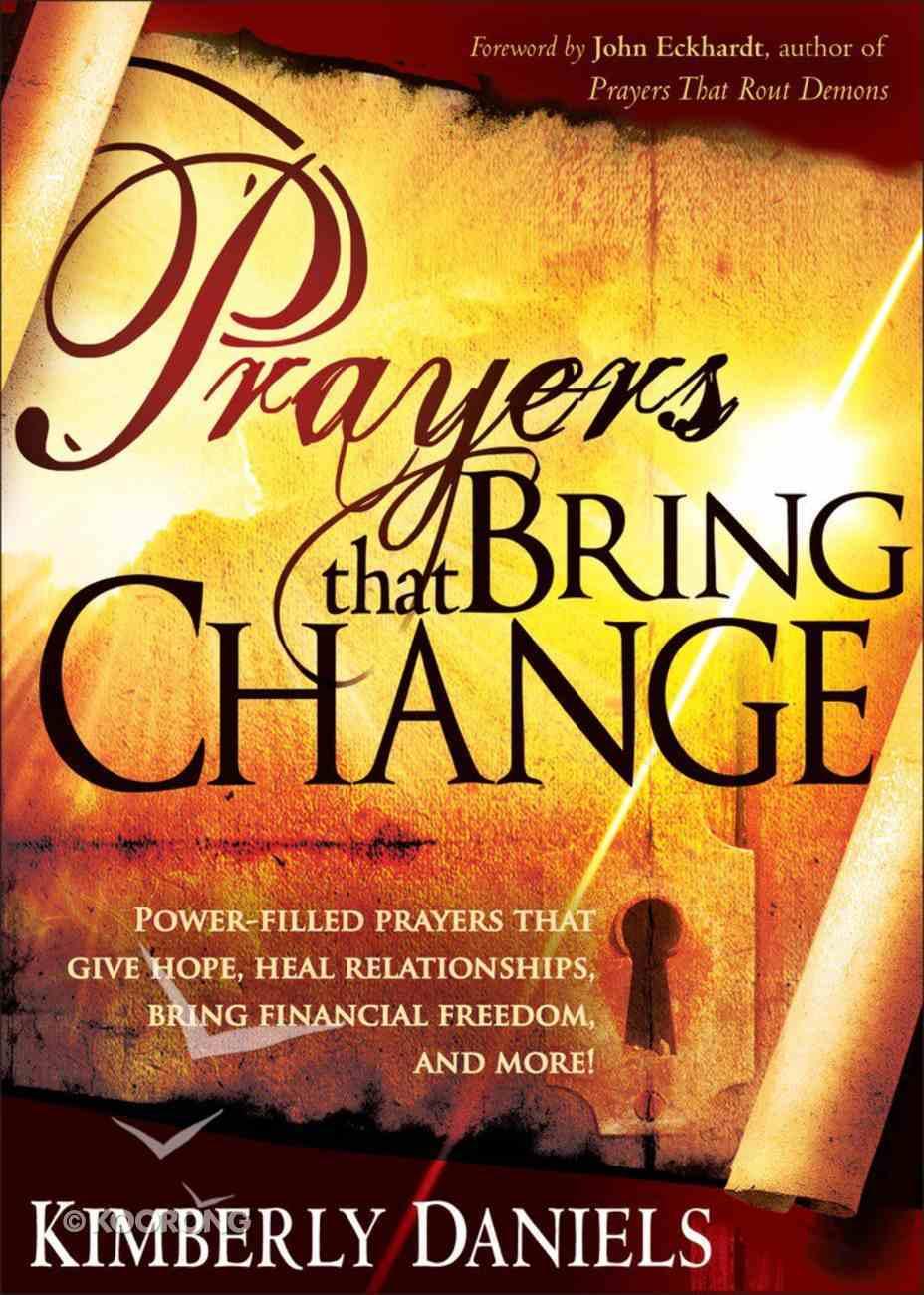 Prayers That Bring Change Mass Market