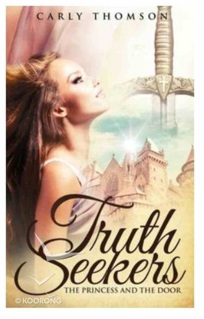 The Princess and the Door (Truth Seekers Series) Paperback
