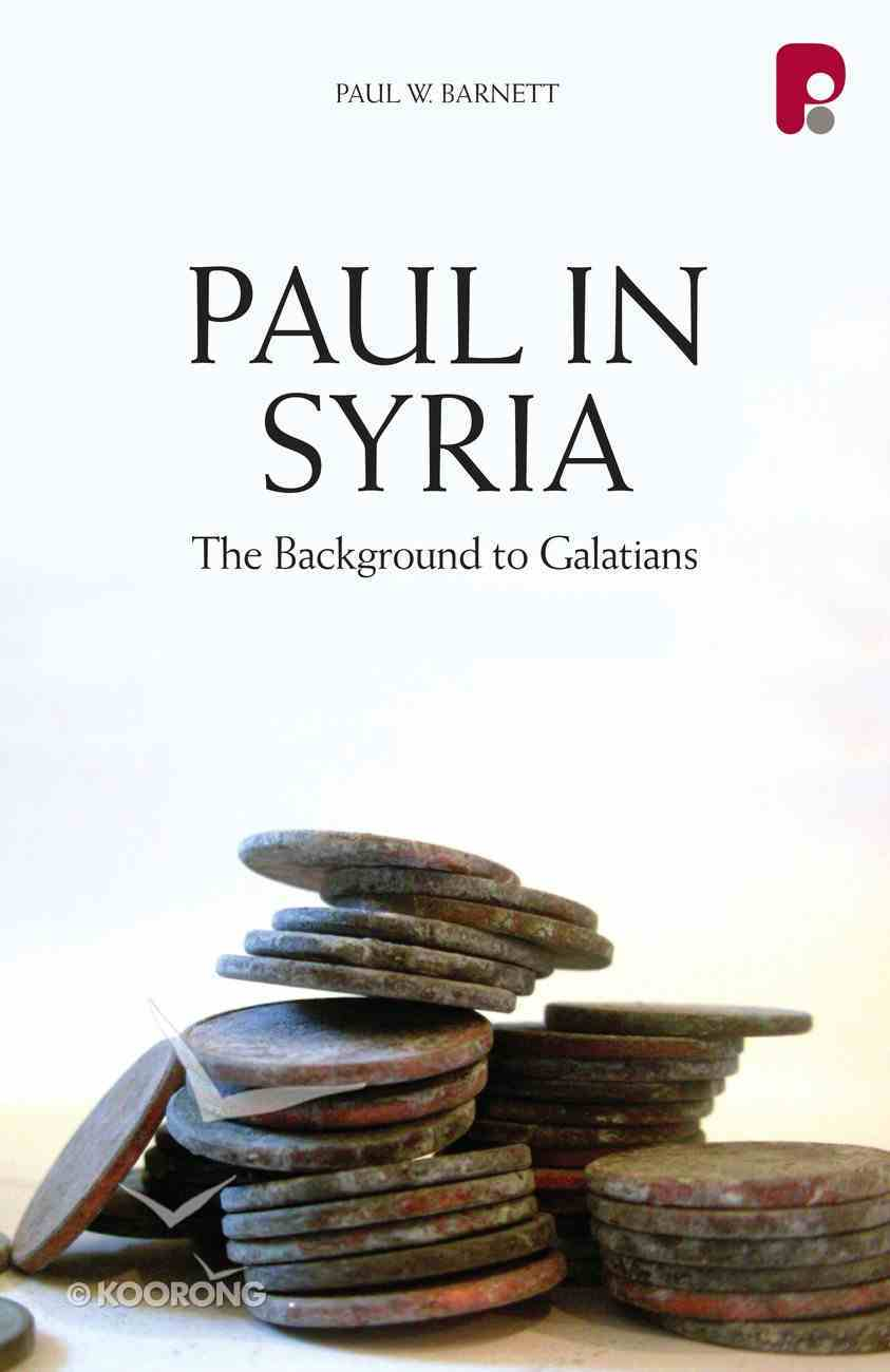 Paul in Syria: The Background to Galatians eBook