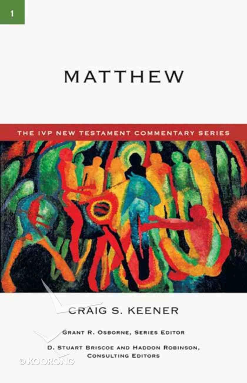Ivp Ntc: Matthew (Ivp New Testament Commentary Series) Paperback