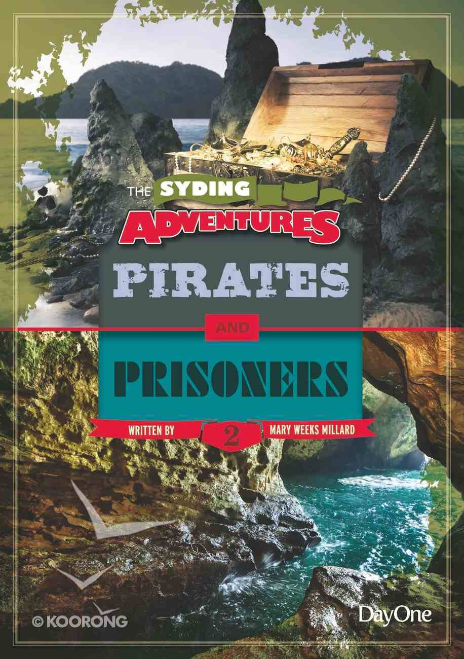 Pirates & Prisoners (#02 in The Syding Adventures Series) Paperback