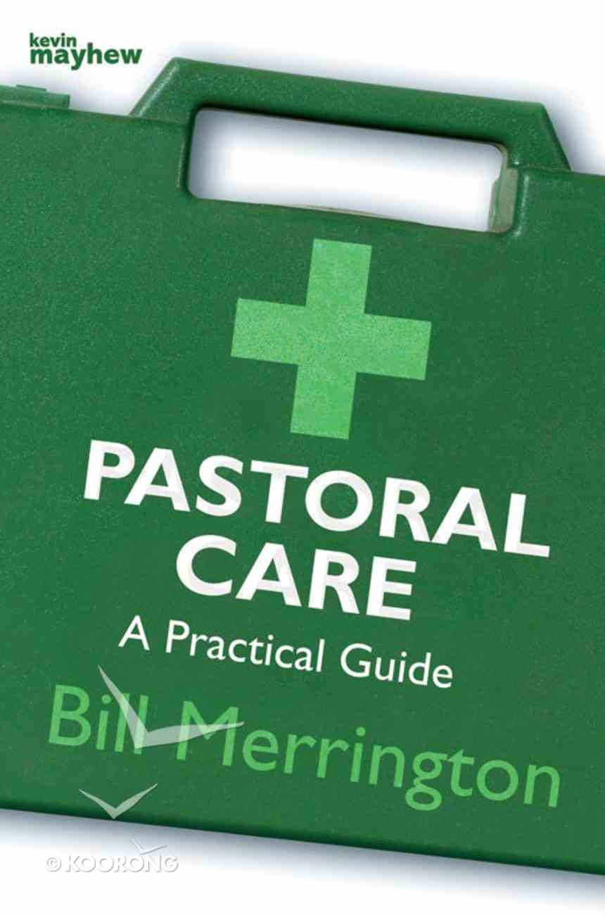 Pastoral Care - a Practical Guide Paperback